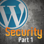 Wordpress Security Part 1